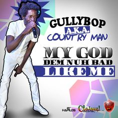 GULLY BOP - MY GOD DEM NUH BAD LIKE ME [RAW+CLEAN] - CLAIMS RECORDS FREE MP3 DOWNLOAD Title: MY GOD DEM NUH BAD LIKE ME Artiste: GULLY BOP Genre: DANCEHALL Label: CLAIMS RECORDS