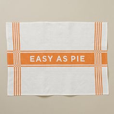 """Awwww, my very 1st repin!!! Big shout out to Mrs. Simas...for her fabulous taste!!! Introducing, the """"Easy As Pie Tea Towel"""" I'm loving the idea of positive affirmation in the kitchen! Vegan,gluten-free, and sometimes raw """"cooking""""... EASY AS PIE!!"""