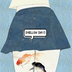 [mellow day]