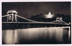 Budapest 1937 - Chain Bridge at Night My Heritage, Old City, Tower Bridge, Pathways, Hungary, Budapest, Old Photos, City Photo, Around The Worlds