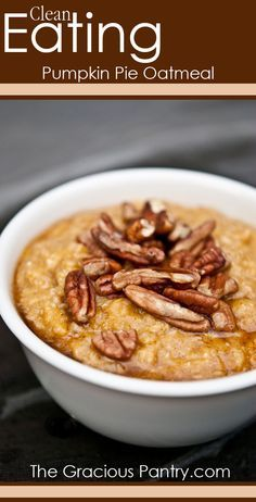 Clean Eating Pumpkin Pie Oatmeal Ingredients: 1 cup dry oats, cooked 1/2 cup pumpkin purée 1 teaspoon pumpkin pie spice, no sugar added 4 egg whites (optional) 1/4 cup pecans per serving Maple syrup to taste