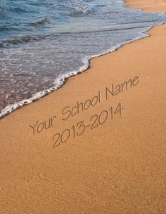 Is your school lucky enough to live by the beach?  How about this School Annual Yearbook cover for your 2014 yearbook.  Take a class picture on the beach to go along with it.