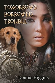 Tomorrow's Borrowed Trouble by Dennis Higgins, http://www.amazon.com/dp/B00P9W0K0Y/ref=cm_sw_r_pi_dp_w3zzub1APRGR1