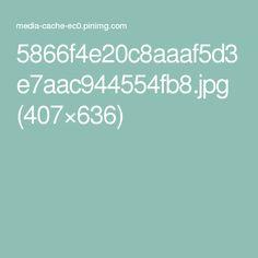 5866f4e20c8aaaf5d3e7aac944554fb8.jpg (407×636)