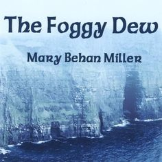 Mary Behan Miller - Foggy Dew, Black