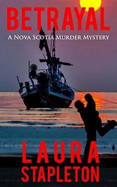 Betrayal - Book 1: A Nova Scotia Murder Mystery (Nova Sco…