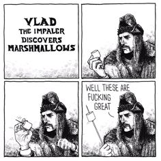 Vlad the Impaler discovers marshmallows Lol! Funny Posts, Funny Shit, The Funny, Funny Stuff, Funny Things, Random Stuff, Hilarious, Random Humor, Nerdy Things