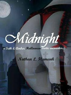 A must have!!! ***on Sale***  Midnight (A Seth & Amber Erotic Tale) by Nathan L. Flamank, http://www.amazon.com/dp/B00FXB6TJM/ref=cm_sw_r_pi_dp_HHMBsb1PP2PN0