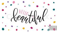 Hand sketched Hello Beautiful poster, banner template. Inspirational quote 'Hello Beautiful' on textured background. Vector hand lettering, brush script calligraphy. Hello Beatuful lettering calligraphy. Concept for beauty salon, fashion magazine, shopping store. Illustration EPS 10. | Vector | Colourbox on Colourbox