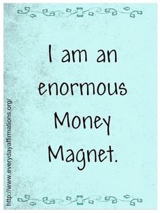 Everyday Affirmations for Daily Positivity I am enormous money magnet. Prosperity Affirmations, Affirmations Positives, Money Affirmations, Positive Thoughts, Positive Vibes, Positive Quotes, Mantra, Affirmation Quotes, Law Of Attraction