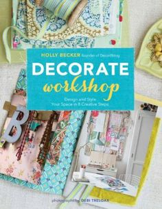 Decorate Workshop: Design and Style Your Space in 8 Creative Steps: Amazon.es: Holly Becker, Debi Treloar: Libros en idiomas extranjeros