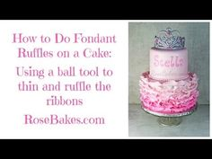 How to do Fondant Ruffles on a Cake - Rose Bakes