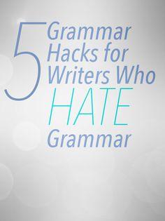 Grammar Hacks for Writers Who Hate Grammar || Writing