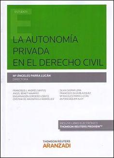 La autonomía privada en el derecho civil.    Thomson Reuters Aranzadi, 2016