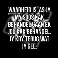Afrikaanse Quotes, Good Morning Quotes, Life Lessons, Jokes, Tattoo, Humor, Sayings, Friends, Funny