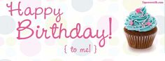 Happy Birthday To Me Facebook Covers For You To Use On Your Facebook  Profile.