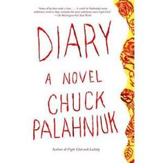 The story was so out there it was almost unbelievable but it was very unique and very morbid. Palahniuk certainly has an amazing inquisitive mind. Diary ~ Chuck Palahniuk