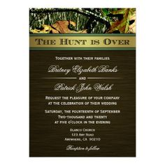 The Hunt is Over Hunting Camo Wedding Invitations...these are awesome!