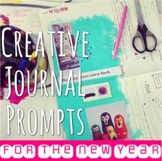 'Creative Journal Prompts for the New Year...!' (via Creative Dream Incubator)