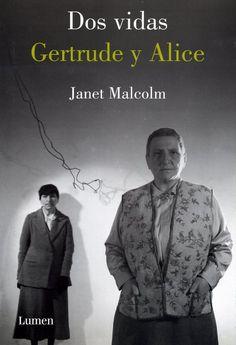Dos vidas : Gertrude y Alice / Janet Malcolm ; traducción de Catalina Martínez Muñoz.-- Barceloma : Lumen, 2009.     177 p. : il. ; 2 cm.-- (Ensayo)    ISBN 978-84-264-1706-0