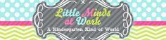 Little Minds at Work!  Kindergarten Freebies, Common Core, & More!!