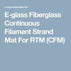 E-glass Fiberglass Continuous Filament Strand Mat For RTM (CFM)