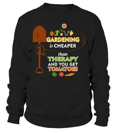 gardening cheaper than therapy   tomatoes T shirt  Funny Garden T-shirt, Best Garden T-shirt