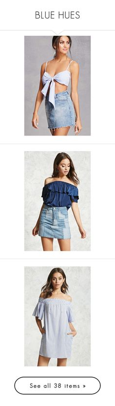 """""""BLUE HUES"""" by forever21 ❤ liked on Polyvore featuring tops, crop top, spaghetti-strap top, stripe crop top, cami top, camisole crop top, skirts, denim skirt, patch skirt and denim patch skirt"""