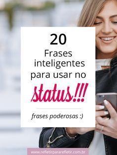 Frases inteligentes para você usar no Status: frases impactantes e poderosas!! #status