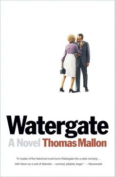Watergate by Thomas Mallon; Design by Evan Gaffney