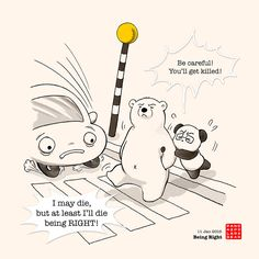 """""""After all, being RIGHT is the most important thing."""" Polar Bear says. """"...Or is it?"""" says Panda."""
