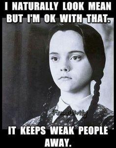 it keeps weak people away!