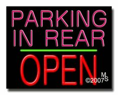 """Parking In Rear Open Neon Sign - Block Text - 24""""x31""""-ANS1500-1978-1g  31"""" Wide x 24"""" Tall x 3"""" Deep  Sign is mounted on an unbreakable black or clear Lexan backing  Top and bottom protective sides  110 volt U.L. listed transformer fits into a standard outlet  Hanging hardware & chain included  6' Power cord with standard transformer  Includes 2nd transformer for independent OPEN section control  For indoor use only  1 Year Warranty on electrical components."""