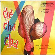 Cha Cha Cha  Garcia, Pedro and his Del Prado Orchestra  Audio Fidelity AFLP 1810  1956