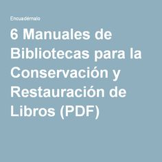 6 Manuales de Bibliotecas para la Conservación y Restauración de Libros (PDF)