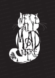 Disney//Alice in wonderland Lewis Carroll, Chesire Cat, Wonderland Tattoo, Pinturas Disney, Alice Madness, Were All Mad Here, Adventures In Wonderland, Disney Quotes, Illustrations