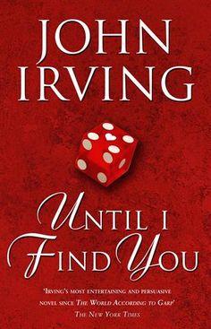 'Until I Find You' by John Irving.