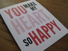 you make my heart so happyyyy