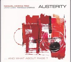 "MANU HERMIA TRIO: "" austerity "" ( igloorecords) personnel: Manuel Hermia Flûte, Saxophone Manolo Cabras Contrebasse Joao Lobo Batterie http://www.deezer.com/album/9780336"