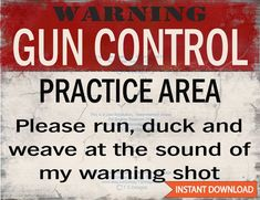 Gun Control Practice Area- 2nd Amendment, Right to Bear Arms, Funny Signs, Humorous, Freedom of Speech, Gun Art, Printable, Military