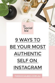 9 ways to be your most AUTHENTIC SELF on Insta