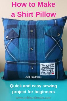 Preserve the memory of your loved ones by making a memory pillow out of their shirts. Memory pillow tutorial with step-by-step instructions. Diy Sewing Projects, Sewing Projects For Beginners, Sewing Hacks, Sewing Tutorials, Sewing Crafts, Sewing Tips, Dress Tutorials, Easy Projects, Sewing Ideas