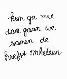 herfst Words Quotes, Wise Words, Art Quotes, Inspirational Quotes, Sayings, Beautiful Lines, Beautiful Words, Dutch Words, Dutch Quotes
