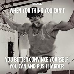 When you think you can't, convince yourself that you can, and push harder. nlender.Le-Vel.com