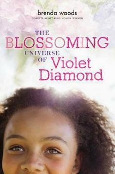 The Blossoming Universe of Violet Diamond by Brenda Woods.  dekalb library has copies.  main character is 11 years old.