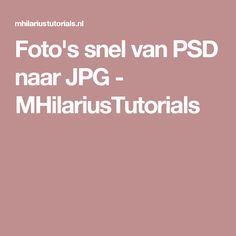 Foto's snel van PSD naar JPG - MHilariusTutorials