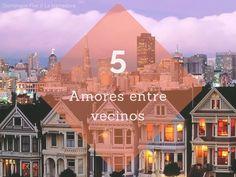 Domingos Five // 5 amores entre vecinos. http://www.lanarradora.com/2016/01/domingos-five-5-amores-entre-vecinos.html