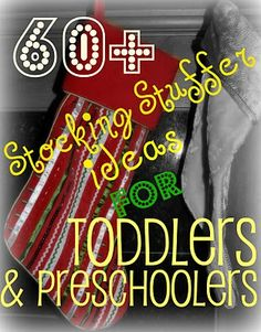 60+ Stocking Stuffer Ideas for Toddlers/Preschoolers    A conversation started recently in an online group I frequent and someone asked about stocking stuffer ideas for 1 to 3 year olds.  I happen to have a couple of those, so I quickly posted her a list of what is going in my kids' stockings this year or has in the last year or two.  Some of these