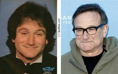 Robin Williams now and then.