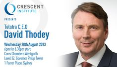 28 Aug - Crescent Institute with David Thodey: Telstra C.E.O. 6:30 PM  Corrs Chambers Westgarth, Level 32, Governor Philip Tower, 1 Farrer, Sydney. http://www.crescentinstitute.com.au/#!register-attendance---crescent-institute/c1ud4